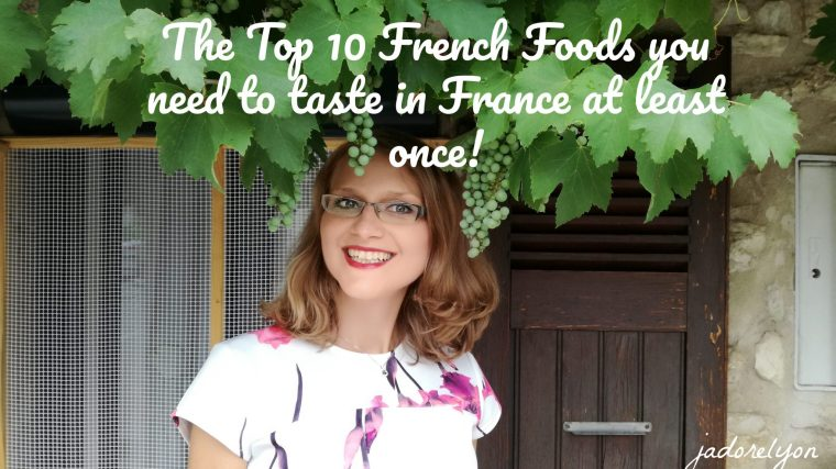 The Top 10 French Foods you need to taste in France at least once!