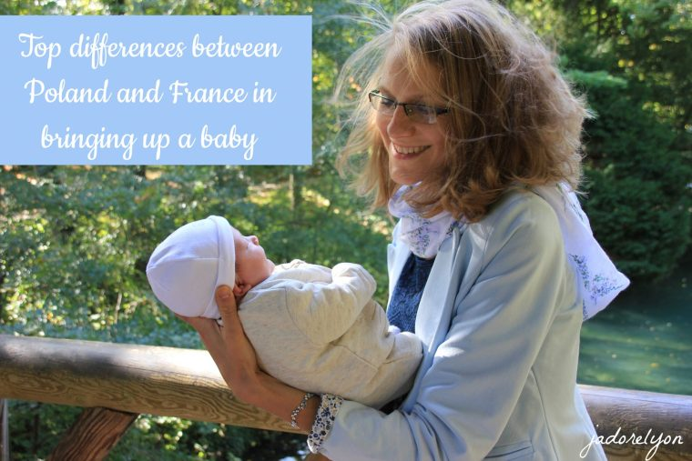 Top cultural and mental differences between Poland and France in bringing up a baby.