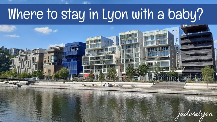 Where to stay in Lyon with a baby.