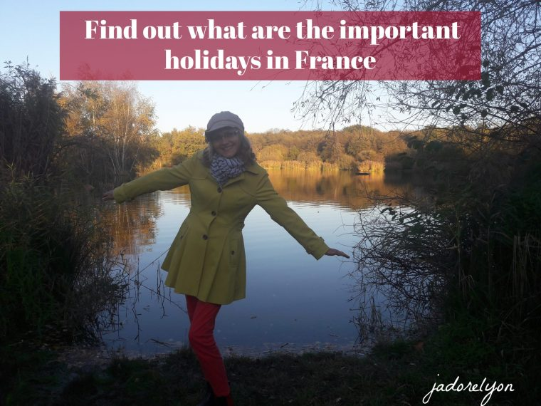 Find out what are the important holidays in France. 1