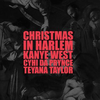 Kanye West Ft. Teyana Taylor & Cyhi The Prynce–christmas In Harlem Mp3 Download