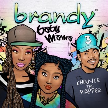 Brandy Ft. Chance The Rapper – Baby Mama
