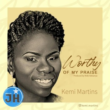 Kemi Martins – Worthy Of My Praise