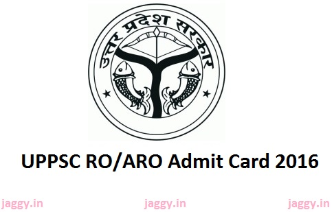 UPPSC RO Admit Card 2016 Download ARO Hall Ticket at www