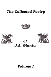 J.A. Giunta Collected Poetry I
