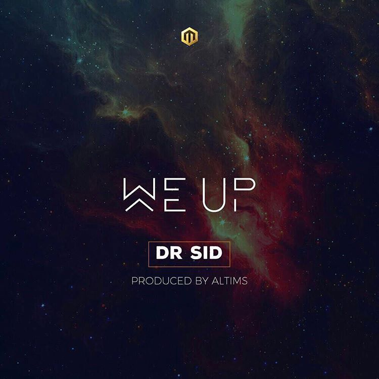 Dr Sid - We Up (Prod  Altims) - NaijaOlofofo