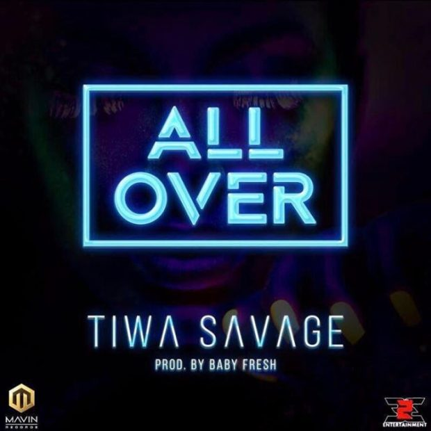 Download Tiwa Savage All Over Prod. By Baby Fresh 696x696 - Top 25 Nigerian Songs For 2017