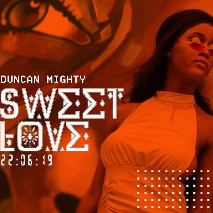 MUSIC: Duncan Mighty – Sweet Love (Mp3) - S,MEDIA