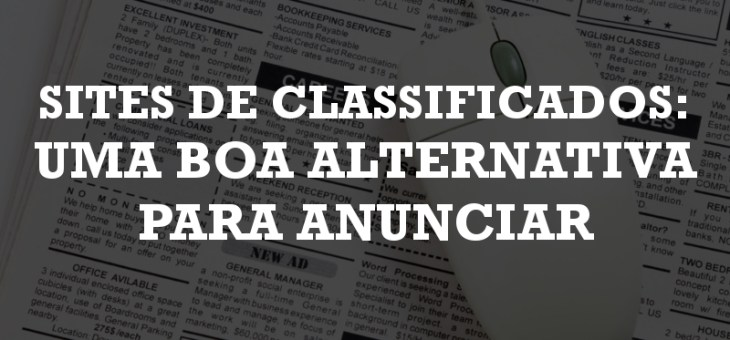 Sites de classificados: uma boa alternativa para anunciar