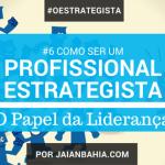 Como ser um Estrategista - Liderança - Jaian Bahia