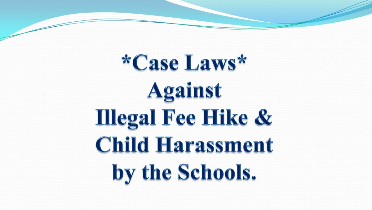 Case Laws against Illegal Fee Hike, Child Harassment & Expulsion by the Schools.