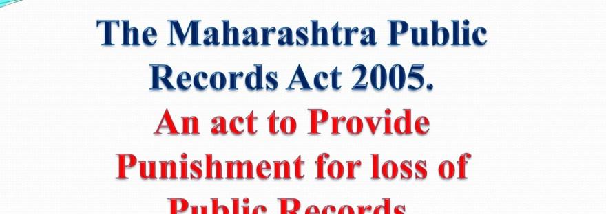 The Maharashtra Public Records Act 2005 -Important Provisions.