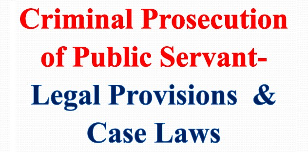 Legal provisions & Case Laws Related to Criminal Prosecution of Public Servant