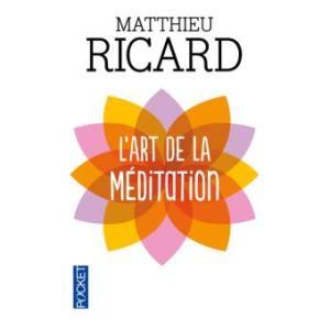L'art de la méditation de Mathieu Ricard