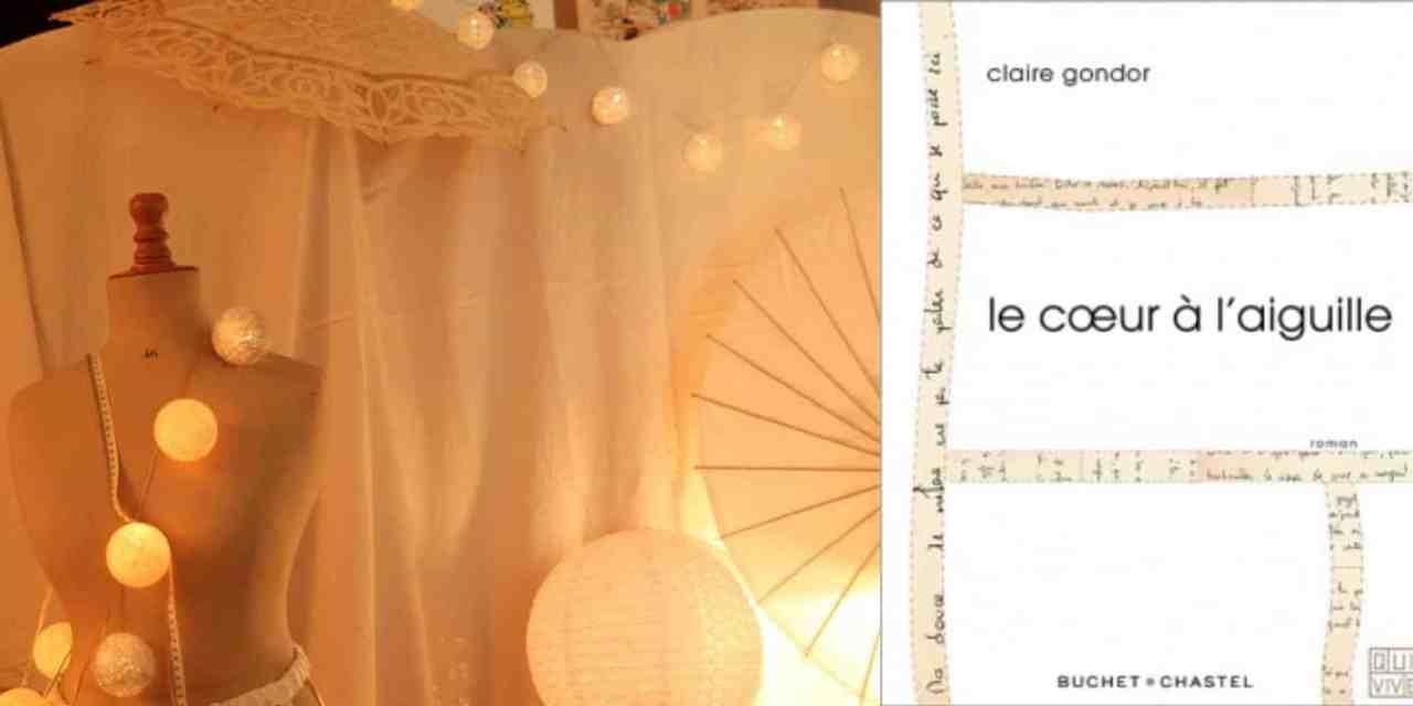 Le cœur à l'aiguille, premier roman de la bourguignonne Claire Gondor