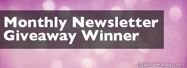 Winner of Newsletter Sign up Give Away