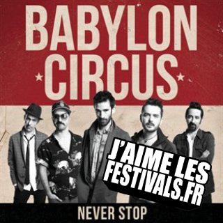Babylon Circus - Never Stop. Sortie le 26 Aout 2013