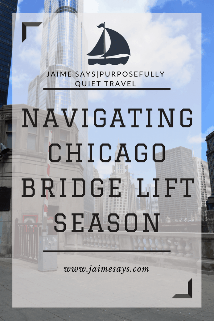 Chicago Bridge Lift Season Chicago Blogger Travel Blogger Quiet Travel