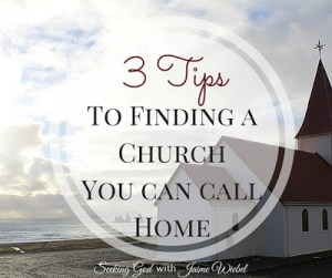 3 Tips to Finding A Church You Can Call Home & Sitting Among Friends Blog Party #19