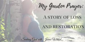 My Garden Prayer and Sitting Among Friends #47