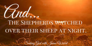 The Shepherds Watched Their Flocks and Sitting Among Friends #54