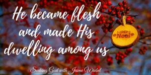 He Became Flesh and Sitting Among Friends #55