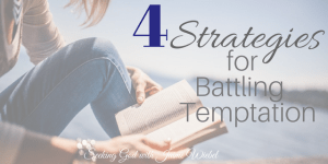 Battling Temptation and Sitting Among Friends #79
