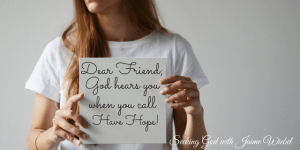 God Hears Your Cries and Sitting Among Friends #81