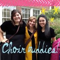 choir buddies!