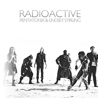 Radioactive Pentatonix and Lindsey Stirling Radioactive