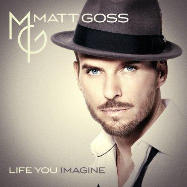 Matt Goss Life You Imagine