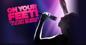 A Night at the Theatre: On Your Feet