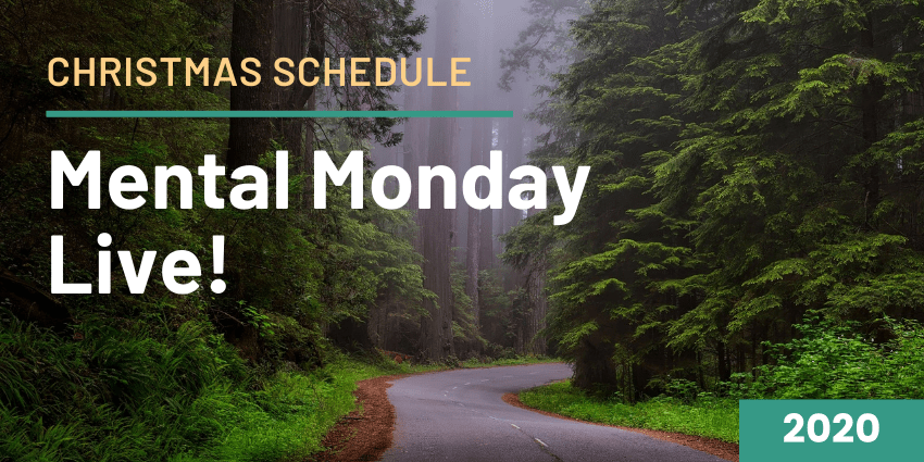 "Misty road through high conifers on both sides and text overlay reading ""Christmas Schedule. Mental Monday Live!"""
