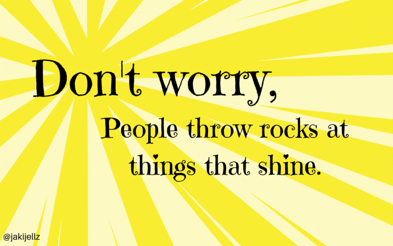 People throw rocks at things that shine