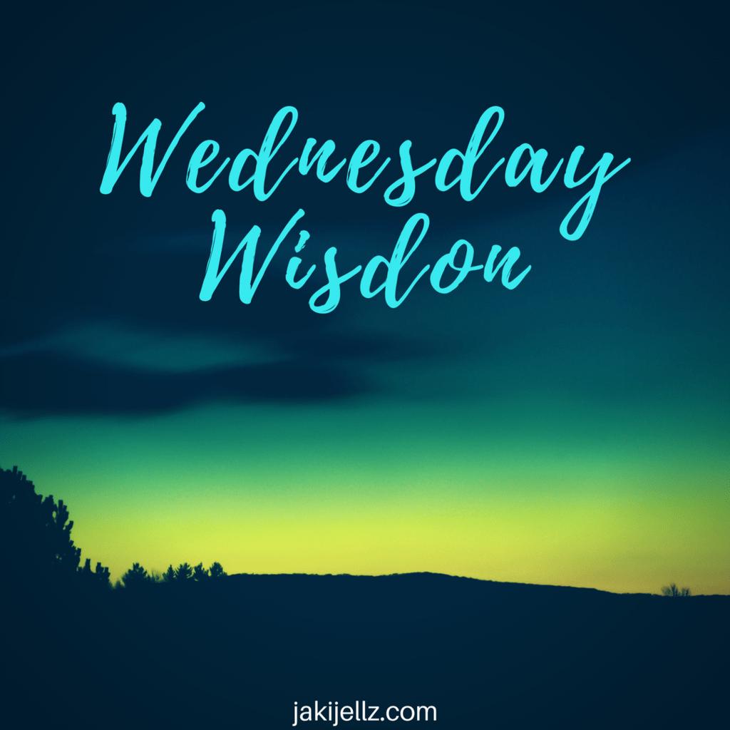 Wednesday Wisdom Quote Series