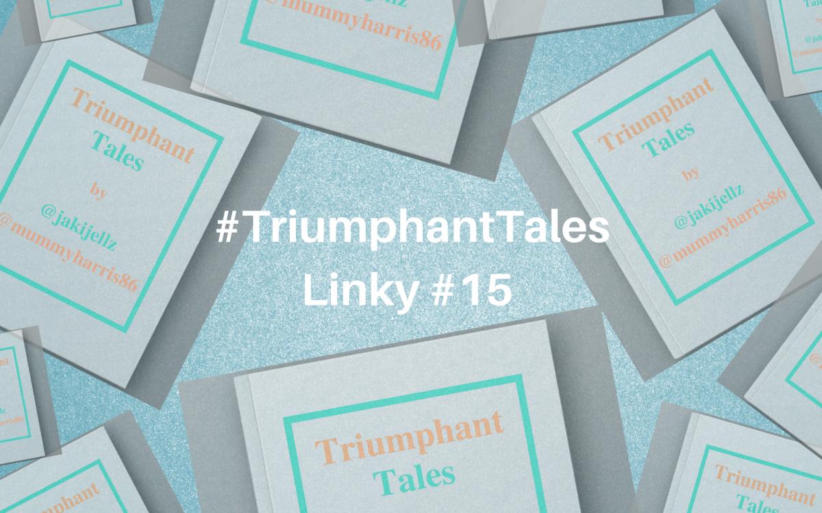 Triumphant Tales Linky #15