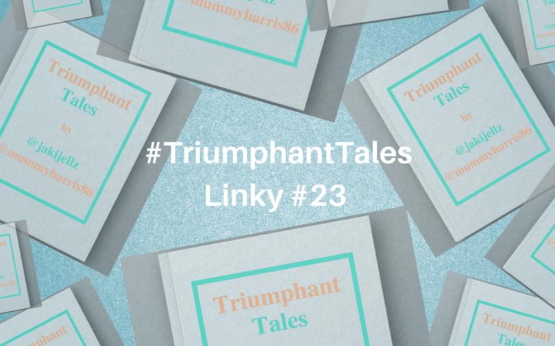 Triumphant Tales Linky #23