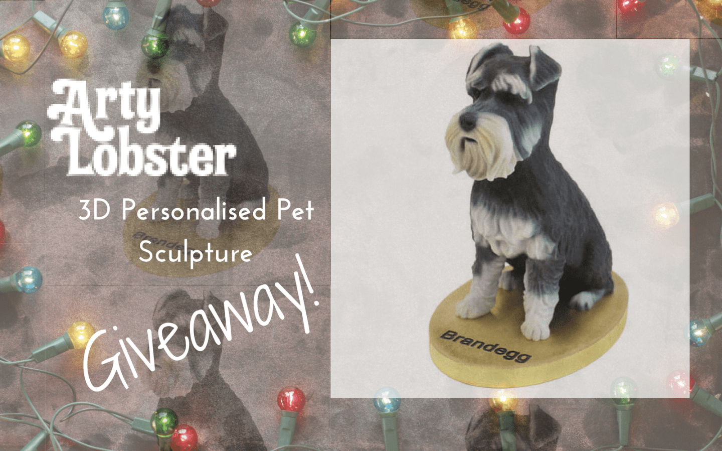 WIN A 3D Personalised Pet Sculpture With Arty Lobster