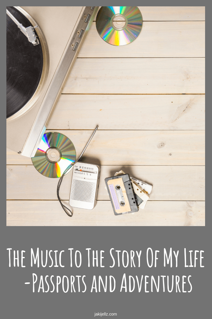 The Music To The Story Of My Life - Passports and Adventures