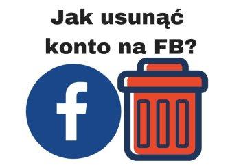 Jak usunąć FB / konto na Facebooku?