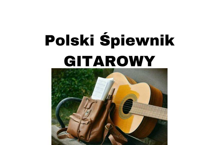 Spiewnik Gitarowy Polskie Najpiekniejsze Piosenki Na Gitare