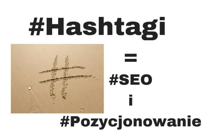 #Hashtagi = SEO i Pozycjonowanie stron www