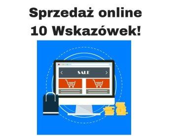 Jak sprzedawać w Internecie? 10 skutecznych wskazówek!