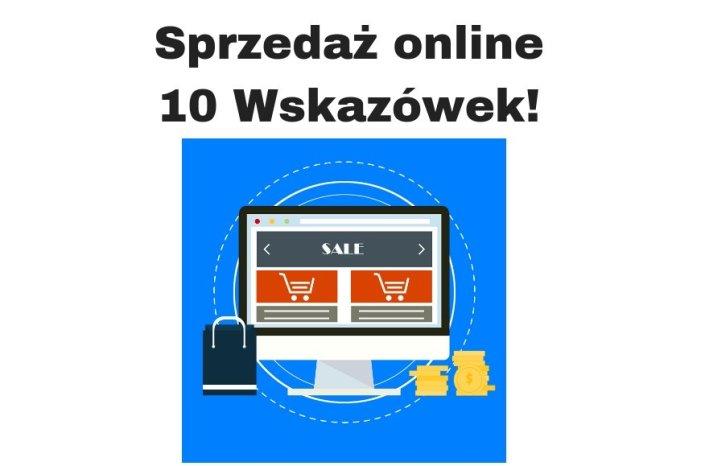 Jak sprzedawać online? 10 skutecznych wskazówek!