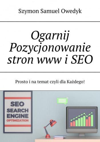 Książka Ogarnij Pozycjonowanie stron www i SEO