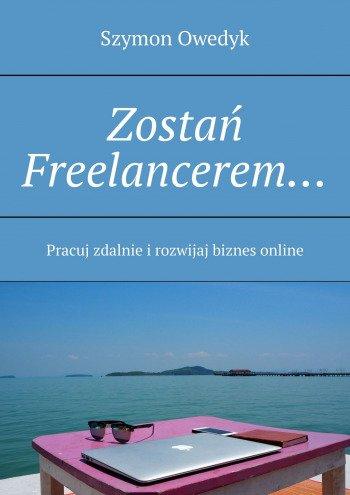 Książka Zostań Freelancerem...