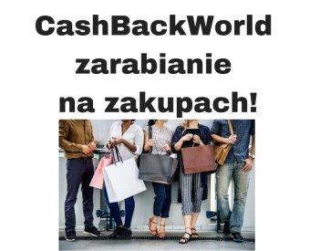 Cash Back World = Zarabianie na zakupach!