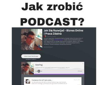 Jak zrobić podcast? Jak zacząć szybko i za darmo?