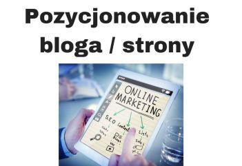 Pozycjonowanie bloga i stron internetowych w Google