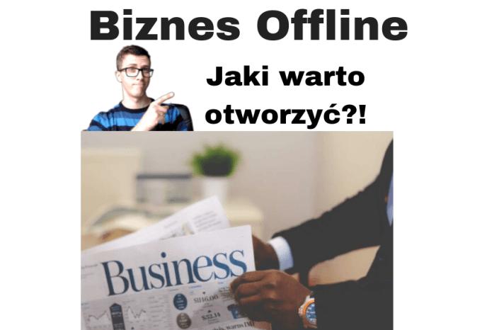 Jak biznes offline opłaca się otworzyć 2019-2020?